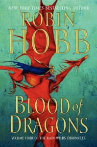 Blood of Dragons (Rain Wilds Chronicles, Book 4) - Robin Hobb