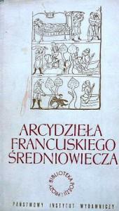 Arcydzieła francuskiego średniowiecza - Marie de France, François Villon, Chrétien de Troyes