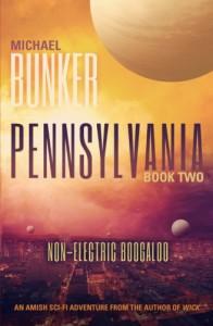 Pennsylvania 2: Non-Electric Boogaloo (Volume 2) - Michael Bunker