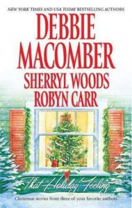 That Holiday Feeling - Debbie Macomber, Sherryl Woods, Robyn Carr