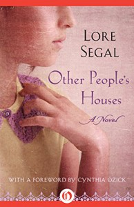 Other People's Houses: A Novel - Lore Segal, Cynthia Ozick