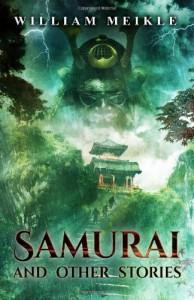 Samurai and Other Stories - William Meikle, Joe Mynhardt