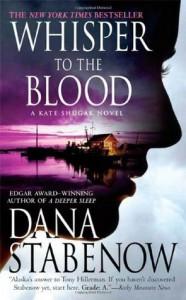 Whisper to the Blood: A Kate Shugak Novel (Kate Shugak Novels) - Dana Stabenow