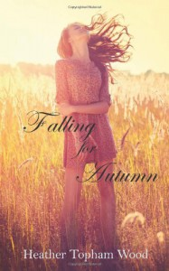 Falling for Autumn - Heather Topham Wood