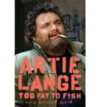 Too Fat to Fish - Artie Lange, Anthony Bozza, Howard Stern