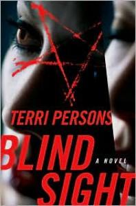 Blind Sight (Bernadette Saint Clare Series #3) - Terri Persons