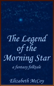 The Legend of the Morning Star - Elizabeth McCoy