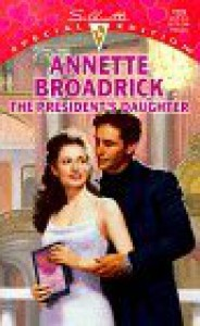 The President's Daughter - Annette Broadrick