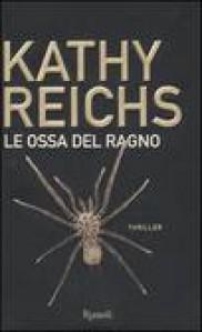 Le ossa del ragno - Kathy Reichs, Irene Annoni
