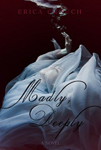 Madly, Deeply - Erica Crouch