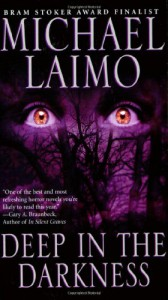 Deep in the Darkness - Michael Laimo