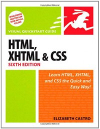 HTML, XHTML, and CSS (Visual Quickstart Guide) - Elizabeth Castro