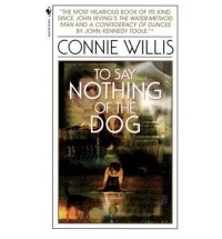[To Say Nothing of the Dog] [by: Connie Willis] - Connie Willis
