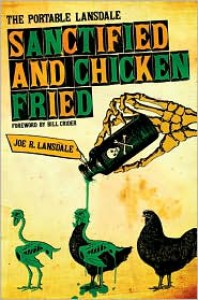Sanctified and Chicken-Fried: The Portable Lansdale - Joe R. Lansdale, Bill Crider