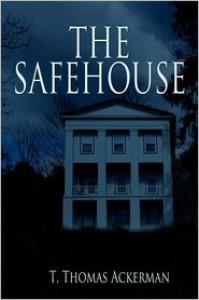 The Safehouse - T Thomas Ackerman