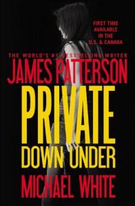 Private Down Under - Michael White, James Patterson