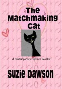 The Matchmaking Cat (A Contemporary Romance Novella) - Suzie Dawson