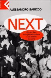 Next. Piccolo libro sulla globalizzazione e sul mondo che verrà - Alessandro Baricco