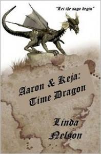 Aaron and Keja: Time Dragon - Linda Nelson
