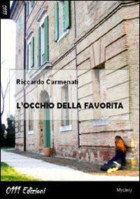 L'occhio della favorita - Riccardo Carmenati