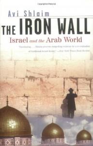 The Iron Wall: Israel and the Arab World - Avi Shlaim
