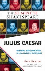 Julius Caesar: The 30-Minute Shakespeare: The 30-Minute Shakespeare - Nick Newlin