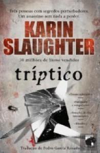 Tríptico  - Karin Slaughter
