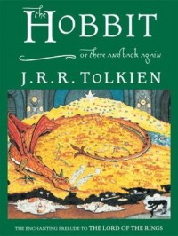 The Hobbit or There and Back Again - J.R.R. Tolkien