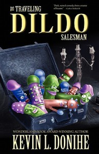 The Traveling Dildo Salesman - Kevin L. Donihe