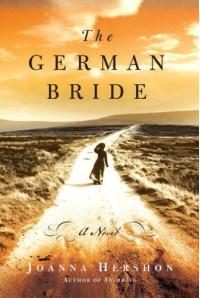 The German Bride: A Novel - Joanna Hershon