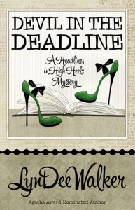 Devil in the Deadline (A Headlines in High Heels Mystery #4) - LynDee Walker