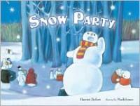 Snow Party - Harriet Ziefert, Mark  Jones