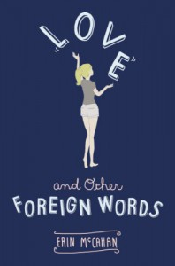 Love and Other Foreign Words - Erin McCahan