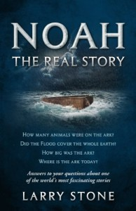 Noah: The Real Story - Larry Stone