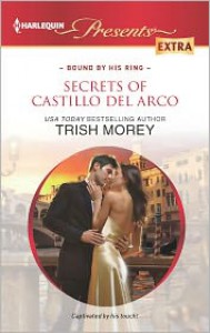 Secrets of Castillo del Arco (Harlequin Presents Extra Series #229) - Trish Morey