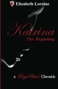 Katrina, the Beginning - Elizabeth Loraine
