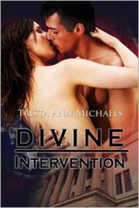 Divine Intervention - Trista Ann Michaels