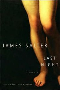 Last Night: Stories - James Salter