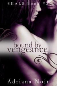 Bound by Vengeance - Adriana Noir