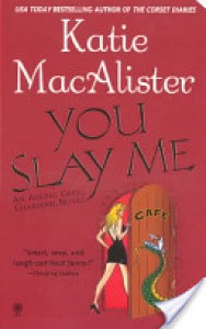 You Slay Me (Aisling Grey: Guardian Series, #1) - Katie MacAlister