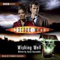 Doctor Who: Wishing Well [Abridged] - Trevor Baxendale, Debbie Chazen
