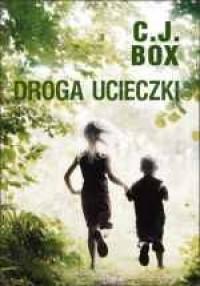 Droga ucieczki - C.J. Box