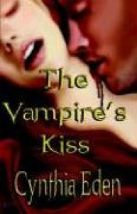The Vampire's Kiss - Cynthia Eden