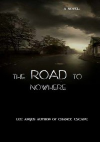 The Road to Nowhere - Lee Argus