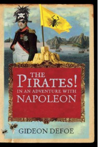 The Pirates! In An Adventure With Napoleon - Gideon Defoe, Richard Murkin
