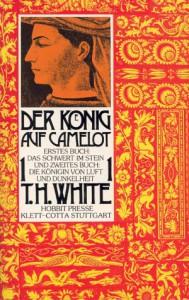 Der König auf Camelot, Bd. 1, Das Schwert im Stein - T.H. White