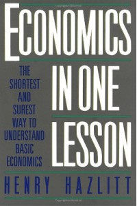 Economics in One Lesson: The Shortest & Surest Way to Understand Basic Economics - Henry Hazlitt