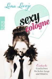Sexy Cologne: Erotische Geschichten för lecker Jungs und Mädche - Lena Leevje