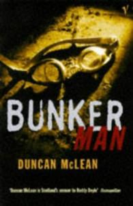 Bunker Man - Duncan McLean