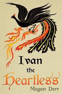Ivan the Heartless - Megan Derr